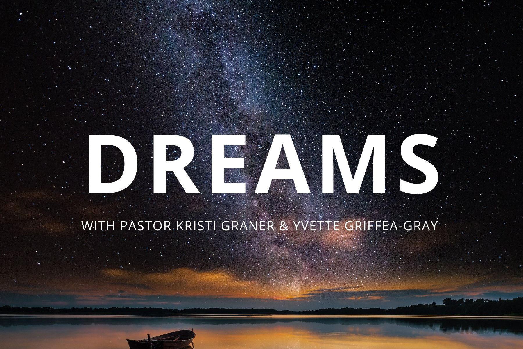 Dreams with Pastor Kristi and Yvette Griffea-Gray