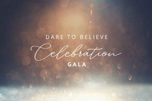 2021 Dare to Believe Celebration Gala