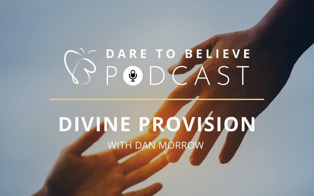 4.06: Dan Morrow: Divine Provision